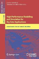 High-Performance Modelling and Simulation for Big Data Applications: Selected Results of the COST Action IC1406 cHiPSet - Theoretical Computer Science and General Issues 11400 (Paperback)