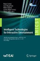 Intelligent Technologies for Interactive Entertainment: 10th EAI International Conference, INTETAIN 2018, Guimaraes, Portugal,  November 21-23, 2018, Proceedings - Lecture Notes of the Institute for Computer Sciences, Social Informatics and Telecommunications Engineering 273 (Paperback)