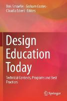 Design Education Today: Technical Contexts, Programs and Best Practices (Paperback)