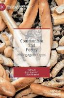 Communism and Poetry: Writing Against Capital - Modern and Contemporary Poetry and Poetics (Hardback)