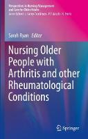 Nursing Older People with Arthritis and other Rheumatological Conditions - Perspectives in Nursing Management and  Care for Older Adults (Paperback)