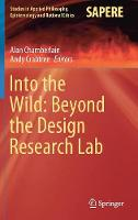 Into the Wild: Beyond the Design Research Lab - Studies in Applied Philosophy, Epistemology and Rational Ethics 48 (Hardback)