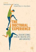 The Doctoral Experience: Student Stories from the Creative Arts and Humanities (Paperback)