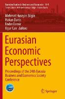 Eurasian Economic Perspectives: Proceedings of the 24th Eurasia Business and Economics Society Conference - Eurasian Studies in Business and Economics 11/1 (Paperback)