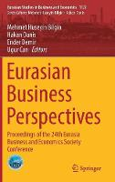 Eurasian Business Perspectives: Proceedings of the 24th Eurasia Business and Economics Society Conference - Eurasian Studies in Business and Economics 11/2 (Hardback)