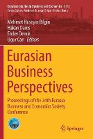 Eurasian Business Perspectives: Proceedings of the 24th Eurasia Business and Economics Society Conference - Eurasian Studies in Business and Economics 11/2 (Paperback)