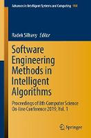 Software Engineering Methods in Intelligent Algorithms: Proceedings of 8th Computer Science On-line Conference 2019, Vol. 1 - Advances in Intelligent Systems and Computing 984 (Paperback)