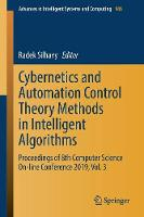 Cybernetics and Automation Control Theory Methods in Intelligent Algorithms: Proceedings of 8th Computer Science On-line Conference 2019, Vol. 3 - Advances in Intelligent Systems and Computing 986 (Paperback)