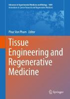 Tissue Engineering and Regenerative Medicine - Innovations in Cancer Research and Regenerative Medicine 1084 (Hardback)