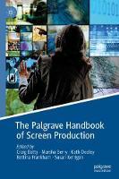 The Palgrave Handbook of Screen Production (Hardback)