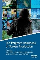 The Palgrave Handbook of Screen Production (Paperback)