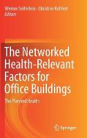The Networked Health-Relevant Factors for Office Buildings: The Planned Health (Hardback)