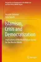 Islamism, Crisis and Democratization: Implications of the World Values Survey for the Muslim World - Perspectives on Development in the Middle East and North Africa (MENA) Region (Hardback)