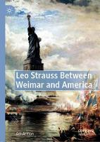 Leo Strauss Between Weimar and America (Hardback)