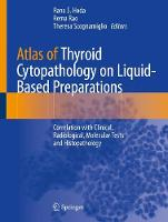 Atlas of Thyroid Cytopathology on Liquid-Based Preparations: Correlation with Clinical, Radiological, Molecular Tests and Histopathology (Paperback)