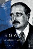 H G Wells: A Literary Life - Literary Lives (Paperback)