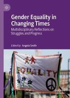 Gender Equality in Changing Times: Multidisciplinary Reflections on Struggles and Progress (Hardback)