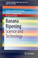 Banana Ripening - Science and Technology - SpringerBriefs in Food, Health, and Nutrition (Paperback)
