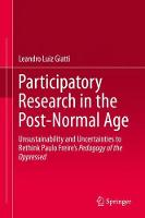 Participatory Research in the Post-Normal Age: Unsustainability and Uncertainties to Rethink Paulo Freire's Pedagogy of the Oppressed (Hardback)