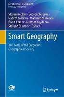 Smart Geography: 100 Years of the Bulgarian Geographical Society - Key Challenges in Geography (Hardback)