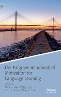 The Palgrave Handbook of Motivation for Language Learning (Hardback)