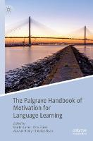 The Palgrave Handbook of Motivation for Language Learning (Paperback)