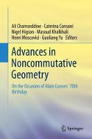 Advances in Noncommutative Geometry: On the Occasion of Alain Connes' 70th Birthday (Hardback)
