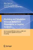 Modeling and Simulation of Social-Behavioral Phenomena in Creative Societies: First International EURO Mini Conference, MSBC 2019, Vilnius, Lithuania, September 18-20, 2019, Proceedings - Communications in Computer and Information Science 1079 (Paperback)
