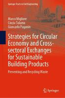 Strategies for Circular Economy and Cross-sectoral Exchanges for Sustainable Building Products: Preventing and Recycling Waste - Springer Tracts in Civil Engineering (Hardback)