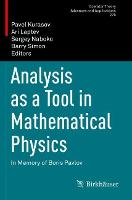 Analysis as a Tool in Mathematical Physics: In Memory of Boris Pavlov - Operator Theory: Advances and Applications 276 (Paperback)