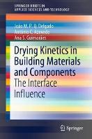 Drying Kinetics in Building Materials and Components: The Interface Influence - SpringerBriefs in Applied Sciences and Technology (Paperback)