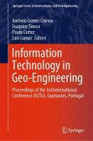 Information Technology in Geo-Engineering: Proceedings of the 3rd International Conference (ICITG), Guimaraes, Portugal - Springer Series in Geomechanics and Geoengineering (Hardback)
