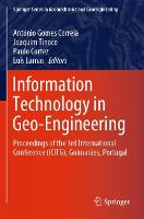 Information Technology in Geo-Engineering: Proceedings of the 3rd International Conference (ICITG), Guimaraes, Portugal - Springer Series in Geomechanics and Geoengineering (Paperback)