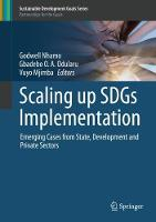 Scaling up SDGs Implementation: Emerging Cases from State, Development and Private Sectors - Sustainable Development Goals Series (Hardback)
