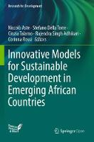 Innovative Models for Sustainable Development in Emerging African Countries - Research for Development (Paperback)