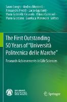"""The First Outstanding 50 Years of """"Universita Politecnica delle Marche"""": Research Achievements in Life Sciences (Paperback)"""