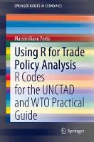 Using R for Trade Policy Analysis: R Codes for the UNCTAD and WTO Practical Guide - SpringerBriefs in Economics (Paperback)