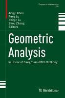 Geometric Analysis: In Honor of Gang Tian's 60th Birthday - Progress in Mathematics 333 (Hardback)