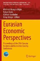 Eurasian Economic Perspectives: Proceedings of the 25th Eurasia Business and Economics Society Conference - Eurasian Studies in Business and Economics 12/1 (Paperback)