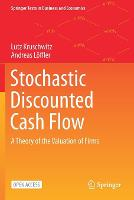 Stochastic Discounted Cash Flow: A Theory of the Valuation of Firms - Springer Texts in Business and Economics (Paperback)