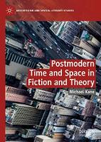 Postmodern Time and Space in Fiction and Theory - Geocriticism and Spatial Literary Studies (Hardback)