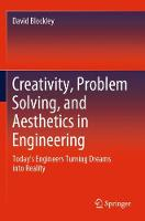 Creativity, Problem Solving, and Aesthetics in Engineering: Today's Engineers Turning Dreams into Reality (Paperback)