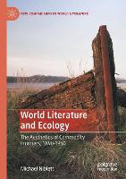 World Literature and Ecology: The Aesthetics of Commodity Frontiers, 1890-1950 - New Comparisons in World Literature (Paperback)