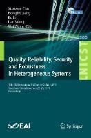 Quality, Reliability, Security and Robustness in Heterogeneous Systems: 15th EAI International Conference, QShine 2019, Shenzhen, China, November 22-23, 2019, Proceedings - Lecture Notes of the Institute for Computer Sciences, Social Informatics and Telecommunications Engineering 300 (Paperback)