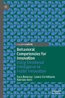 Behavioral Competencies for Innovation: Using Emotional Intelligence to Foster Innovation (Hardback)