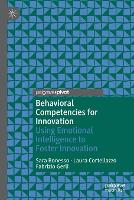 Behavioral Competencies for Innovation: Using Emotional Intelligence to Foster Innovation (Paperback)