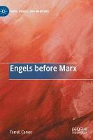 Engels before Marx - Marx, Engels, and Marxisms (Hardback)