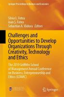 Challenges and Opportunities to Develop Organizations Through Creativity, Technology and Ethics: The 2019 Griffiths School of Management Annual Conference on Business, Entrepreneurship and Ethics (GSMAC) - Springer Proceedings in Business and Economics (Hardback)