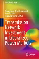 Transmission Network Investment in Liberalized Power Markets - Lecture Notes in Energy 79 (Hardback)