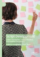 Script Development: Critical Approaches, Creative Practices, International Perspectives (Hardback)